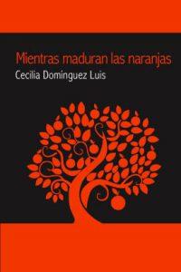 Book Cover: Mientras maduran las naranjas